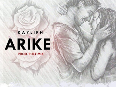 DOWNLOAD MP3: Kayliph - Arike