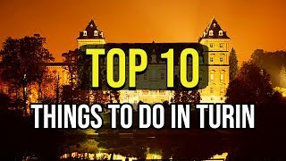 Top 10 Things To Do In Turin