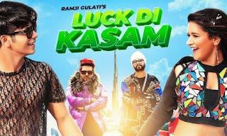Luck Di Kasam Lyrics | Ramji Gulati | Mack | Song Download