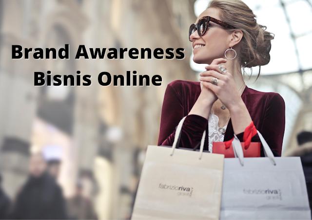 7 Cara Meningkatkan Brand Awareness Bisnis Online