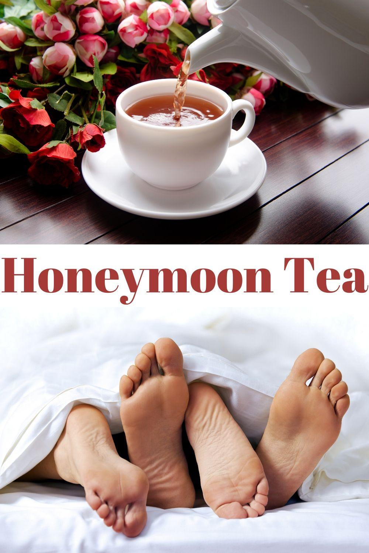 Honeymoon tea benefits