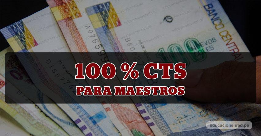 Maestros podrían recibir el 100% de CTS, según Proyecto de Ley del Congreso de la República