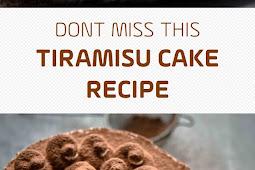 DONT MISS THIS TIRAMISU CAKE RECIPE