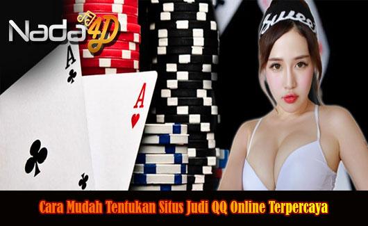 Cara Mudah Tentukan Situs Judi QQ Online Terpercaya
