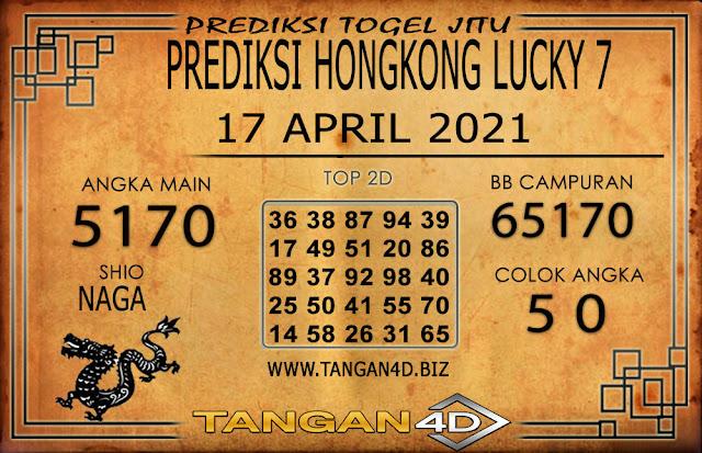 PREDIKSI TOGEL HONGKONG LUCKY 7 TANGAN4D 17 APRIL 2021