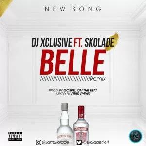 DJ xclusive Ft. Skolade – belle (Remix) - www.mp3made.com.ng