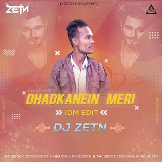DHADKANEIN MERI - REMIX - DJ ZETN