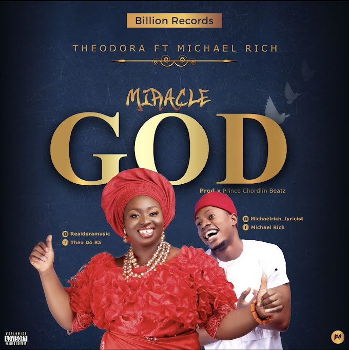 Music: TheOdora Ft Michael Rich - Miracle God