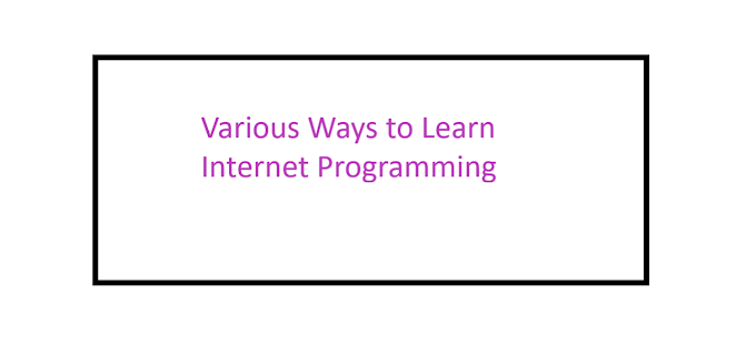 Various Possibilities To Learn Free Internet Programming