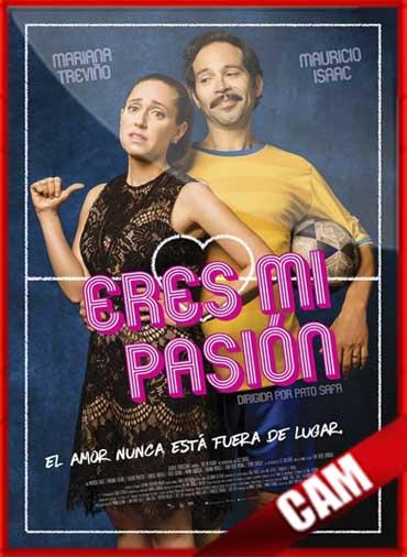 Eres mi pasión (2018) | CamRip Latino HD GDrive 1 Link