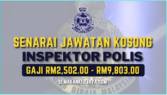 Senarai Jawatan Kosong Terkini Inspektor Polis Gred YA13 ~ Gaji RM2,502.00 - RM9,803.00