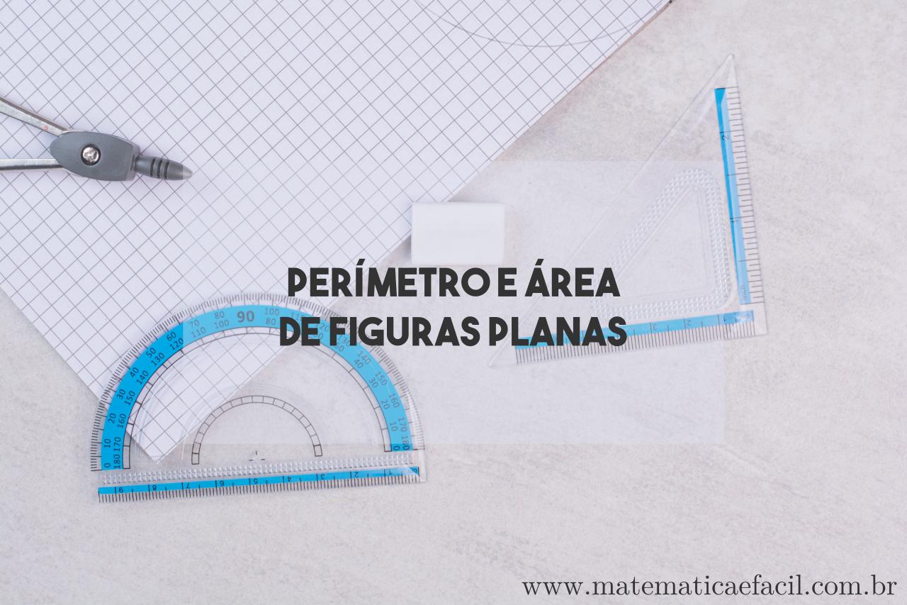 Exercícios básicos de Perímetro e Área de Figuras Planas