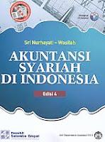 Judul Buku : AKUNTANSI SYARIAH INDONESIA Edisi 4 Dilengkapi CD Lampiran Pengarang : Sri Nurhayati – Wasilah Penerbit : Salemba Empat