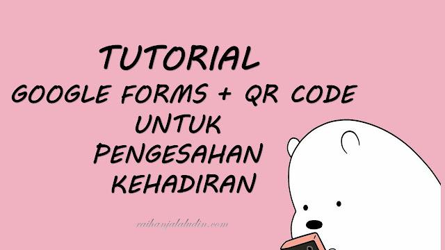 Tutorial Google Forms + QR Code Untuk Pengesahan Kehadiran