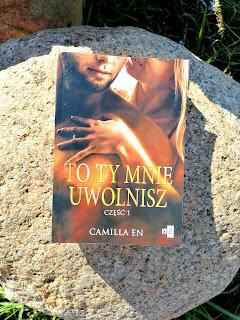 To ty mnie uwolnisz- Camilla En [Patronat]