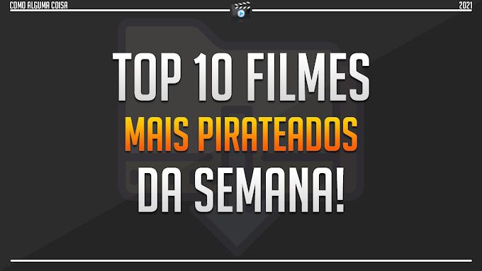 Os 10 filmes mais pirateados da semana (22/02/2021)