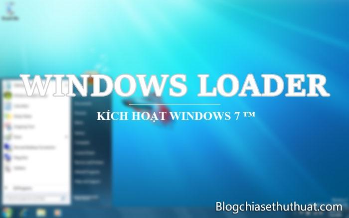 Download Windows Loader 2.2.2 full - Phần mềm kích hoạt win 7 nhanh nhất