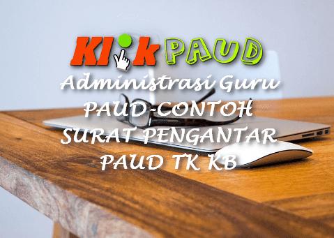 Administrasi Guru PAUD-CONTOH SURAT PENGANTAR PAUD TK KB