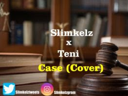 DOWNLOAD MP3: Slimkelz x Teni - Case (Cover) || @Slimkelztweets