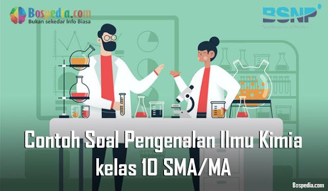 Contoh Soal Pengenalan Ilmu Kimia kelas 10 SMA/MA