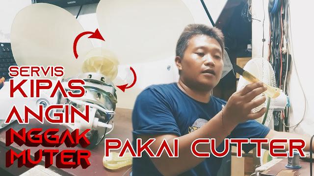 Servis Kipas Angin Nggak Mau Muter Pake Cutter