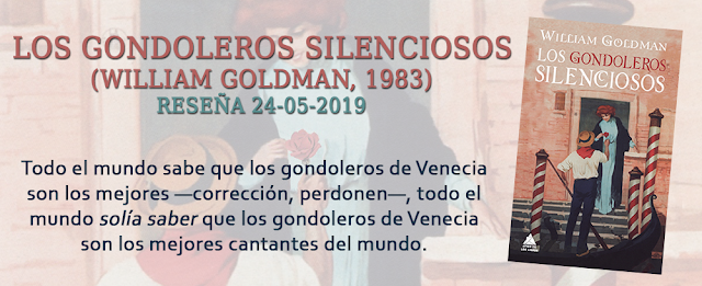 https://inquilinasnetherfield.blogspot.com/2019/05/resena-by-mh-los-gondoleros-silenciosos-william-goldman.html