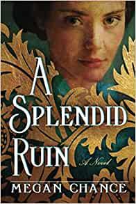 January reads - A Splendid Ruin by Megan Chance