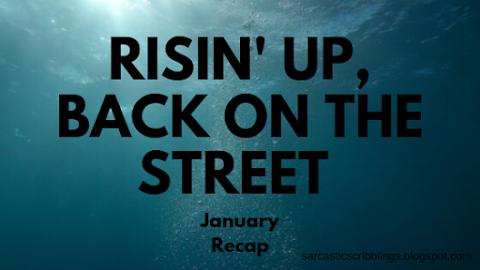 Risin' Up, Back On The Street // January Recap 2020