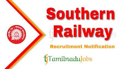 Southern Railway Recruitment notification 2019, govt jobs in tamil nadu, govt jobs for graduate, central govt jobs