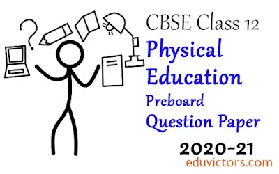 CBSE Class 12 - Physical Education Preboard Sample Question Paper (2020-21)(#class12PhysicalEducation)(#eduvictors)(#cbse2020)(#class12QuestionPapers)