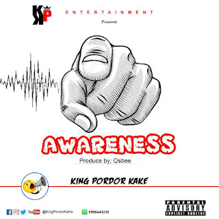 King Pordor Kake - Awareness (Prod. by Osbee)