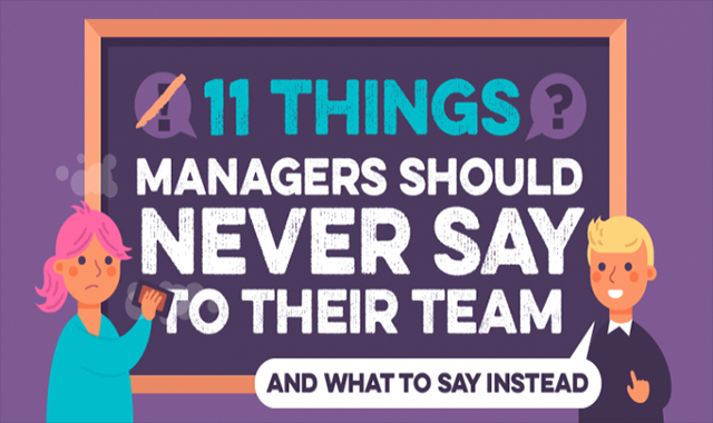 11 Managers of things should never tell their team #infographic