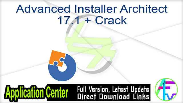 Advanced Installer Architect 17.1 + Crack