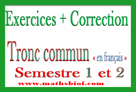 Correction des séries d'exercices  maths tronc commun en francais -vdéos et pdf (tcsf)