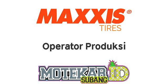 Info Loker PT. MAXXIS Tires Bekasi 2020