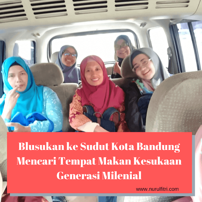 Blusukan ke Sudut Kota Bandung Mencari Tempat Makan Kesukaan Generasi Milenial