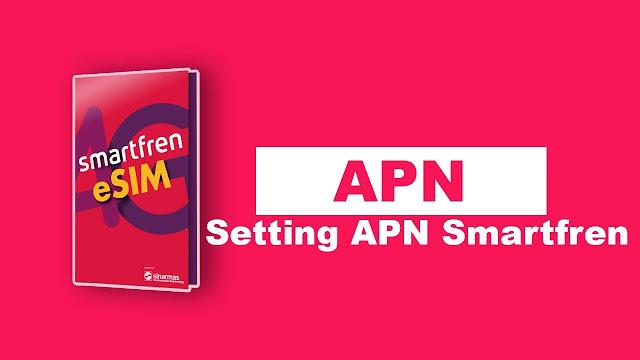 Cara Setting APN Smartfren
