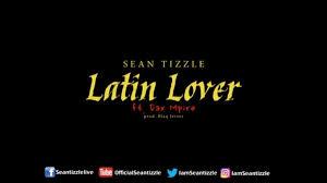 Video: Sean Tizzle - 'Latin lover'