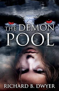 The Demon Pool - a demon riddled supernatural thriller by Richard B. Dwyer