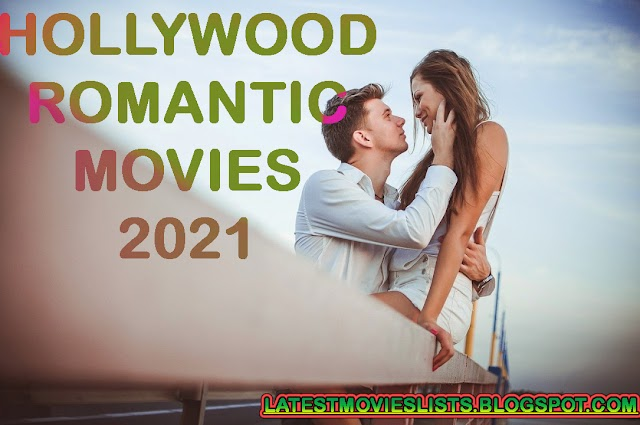 Best Romantic Movies 2021 List | Top 10 Hollywood Romance Films