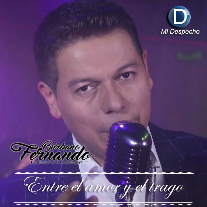 Fernando Burbano Entre El Amor Y El Trago