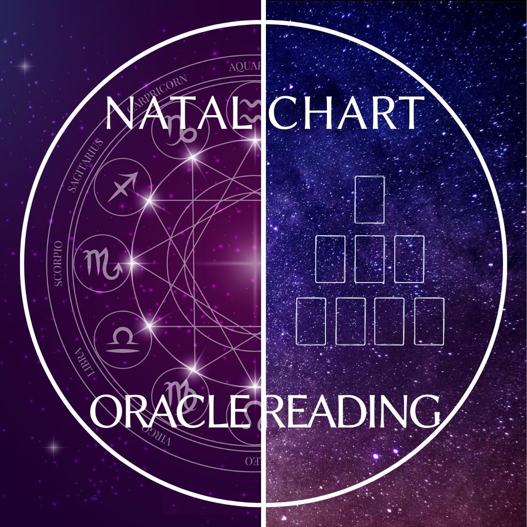 • Natal chart + Oracle reading •