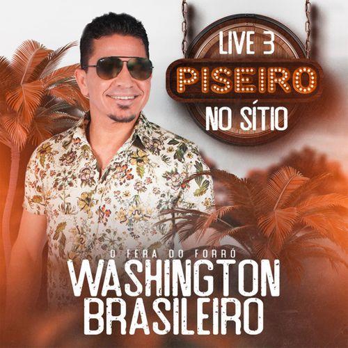 Washington Brasileiro - Piseiro no Sítio - Live 03 - Junho - 2020