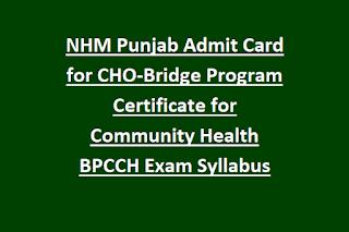 NHM Punjab Admit Card for CHO-Bridge Program Certificate for Community Health BPCCH Exam Syllabus