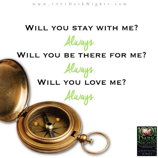 Will you stay with me? Always. Will you be there for me? Always. Will you love me? Always.