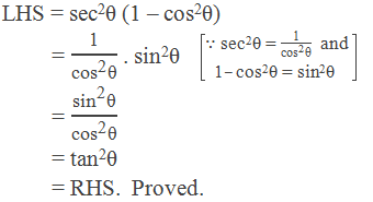 "LHS = sec2θ (1 – cos2θ)          = ""1"" /(〖""cos"" 〗^""2""  ""θ"" ) . sin2θ[∵ sec2θ = ""1"" /(〖""cos"" 〗^""2""  ""θ"" )  and 1 – cos2θ = sin2θ]          = (〖""sin"" 〗^""2""  ""θ"" )/(〖""cos"" 〗^""2""  ""θ"" )                          = tan2θ          = RHS.  Proved."