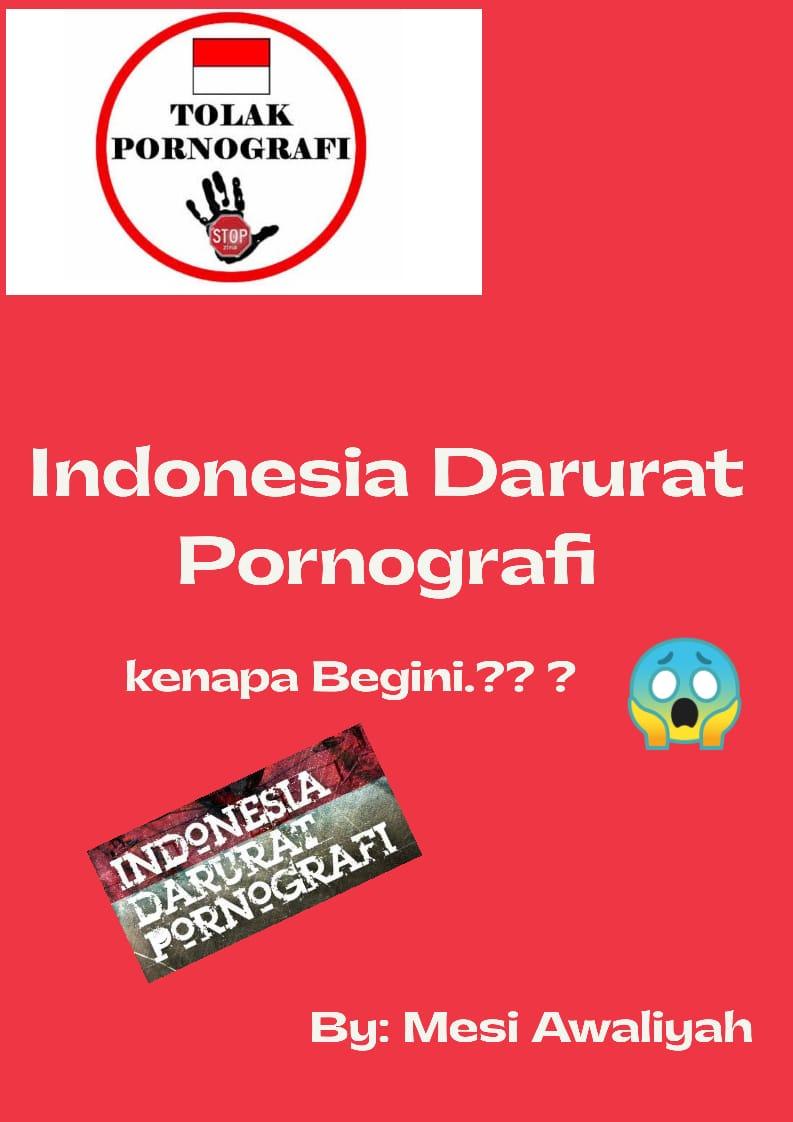 INDONESIA DARURAT PORNOGRAFI, MENGAPA BEGINI?