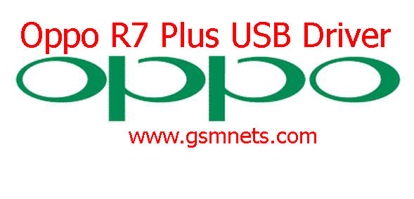Oppo R7 Plus USB Driver Download