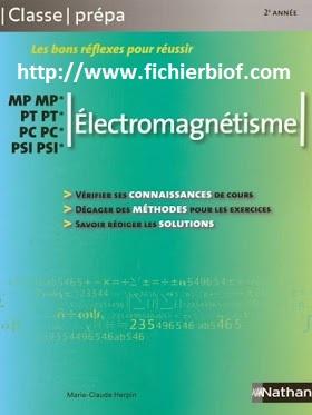 Électromagnétisme - MP - PC - PSI - PT - Classe Prépa Nathan