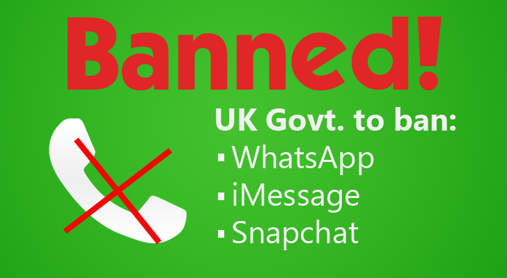 Banned! UK to ban WhatsApp, iMessage and Snapchat Under New Laws